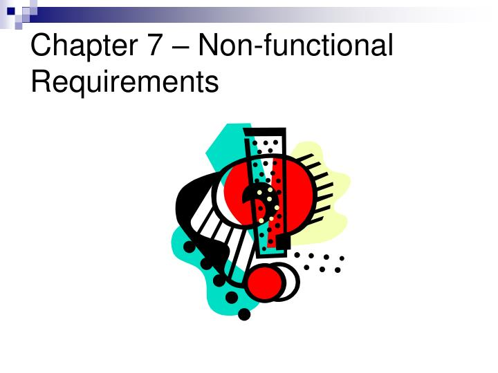 Chapter 7 – Non-functional Requirements