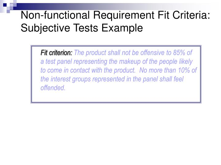 Non-functional Requirement Fit Criteria: Subjective Tests Example