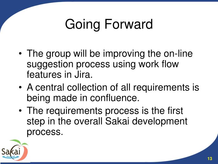 The group will be improving the on-line suggestion process using work flow features in Jira.