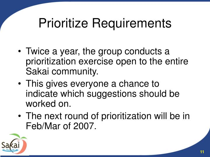 Twice a year, the group conducts a prioritization exercise open to the entire Sakai community.