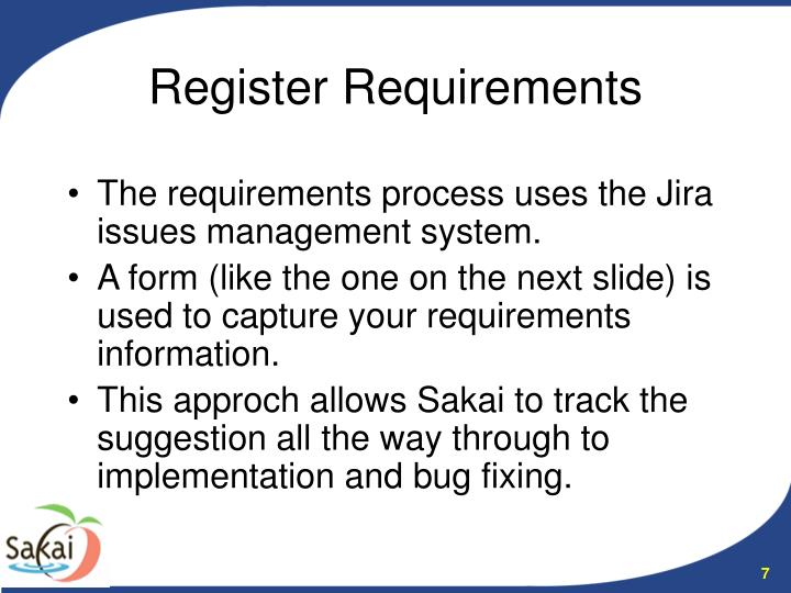 The requirements process uses the Jira issues management system.