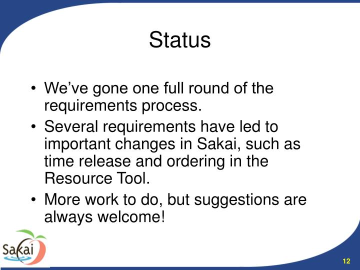 We've gone one full round of the requirements process.
