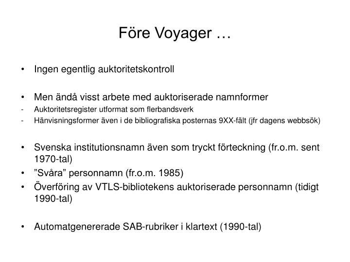 Före Voyager …