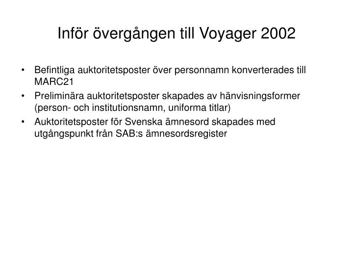 Inför övergången till Voyager 2002