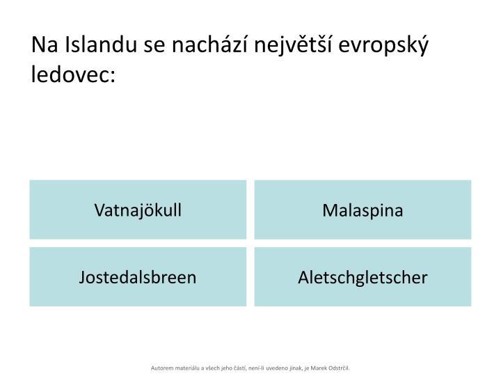Na Islandu se nachází největší evropský ledovec: