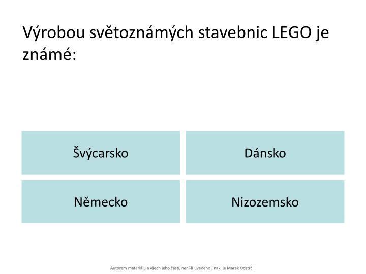 Výrobou světoznámých stavebnic LEGO je známé: