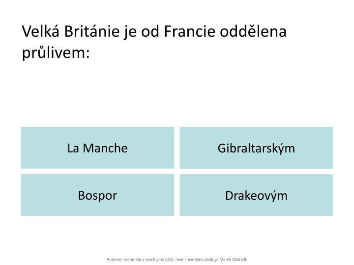 Velká Británie je od Francie oddělena průlivem: