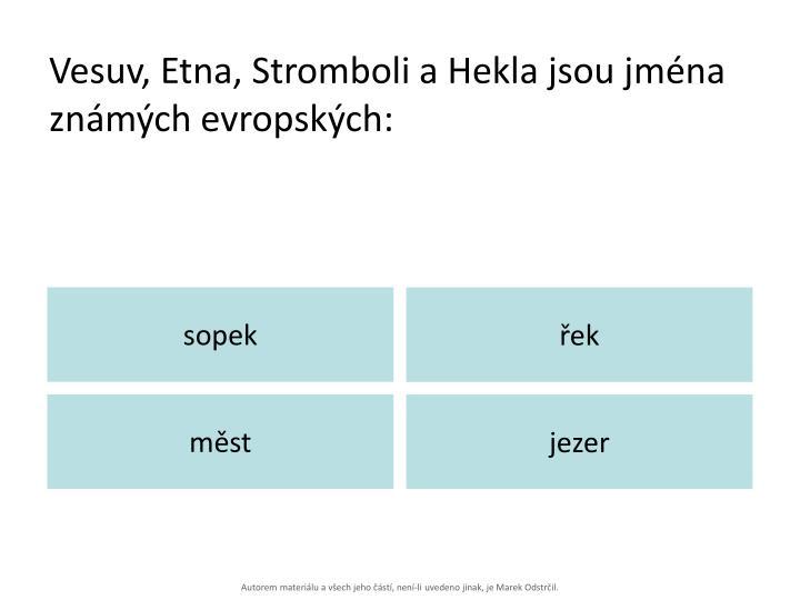 Vesuv, Etna, Stromboli a Hekla jsou jména známých evropských: