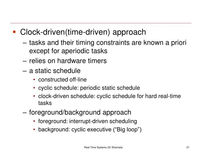 Clock-driven(time-driven) approach