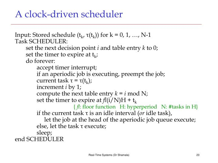 A clock-driven scheduler