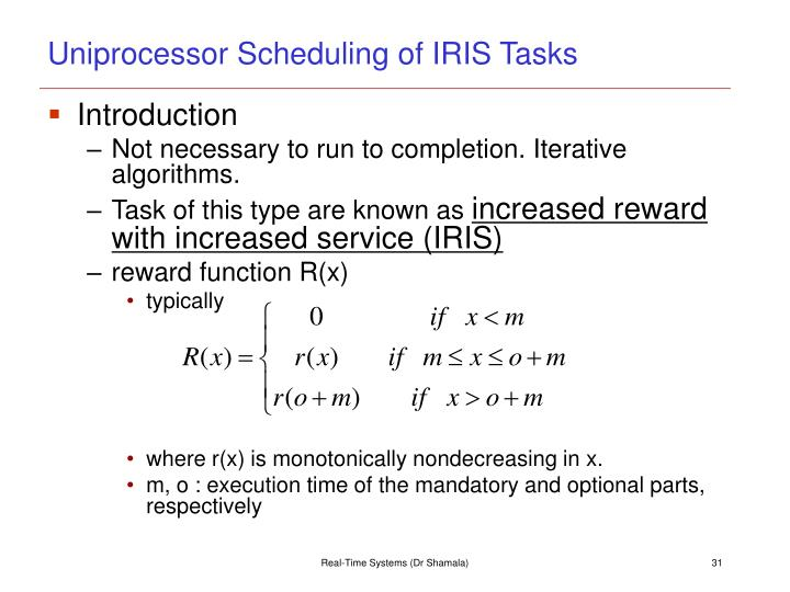 Uniprocessor Scheduling of IRIS Tasks