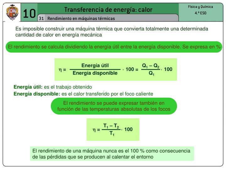 El rendimiento se calcula dividiendo la energía útil entre la energía disponible. Se expresa en %
