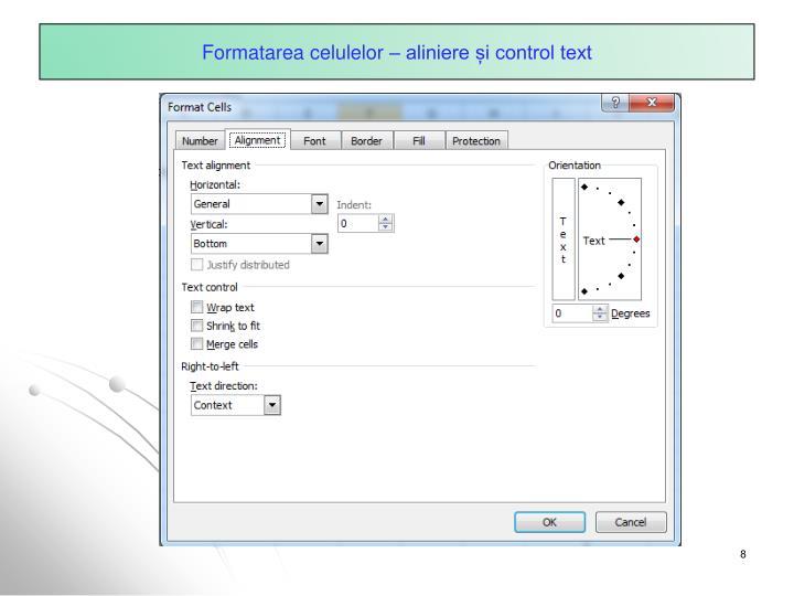 Formatarea celulelor – aliniere și control text