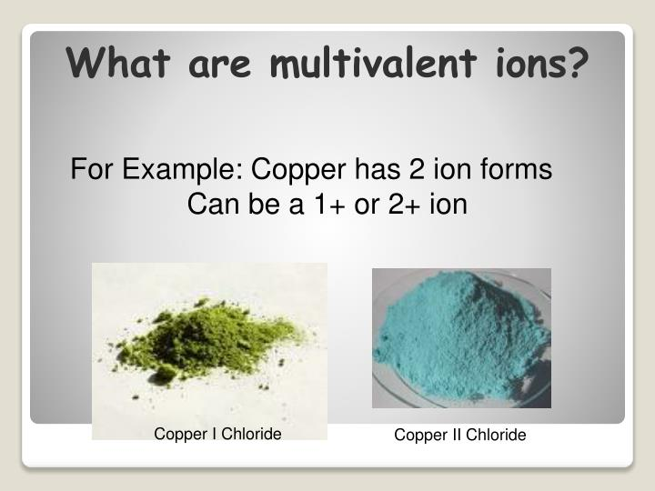 What are multivalent ions?