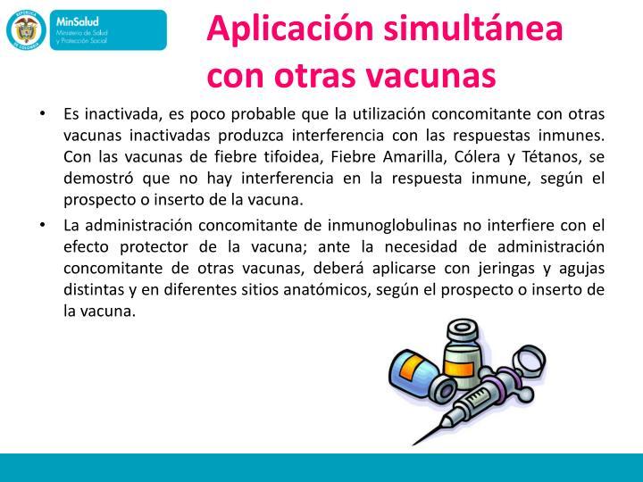 Aplicación simultánea con otras vacunas