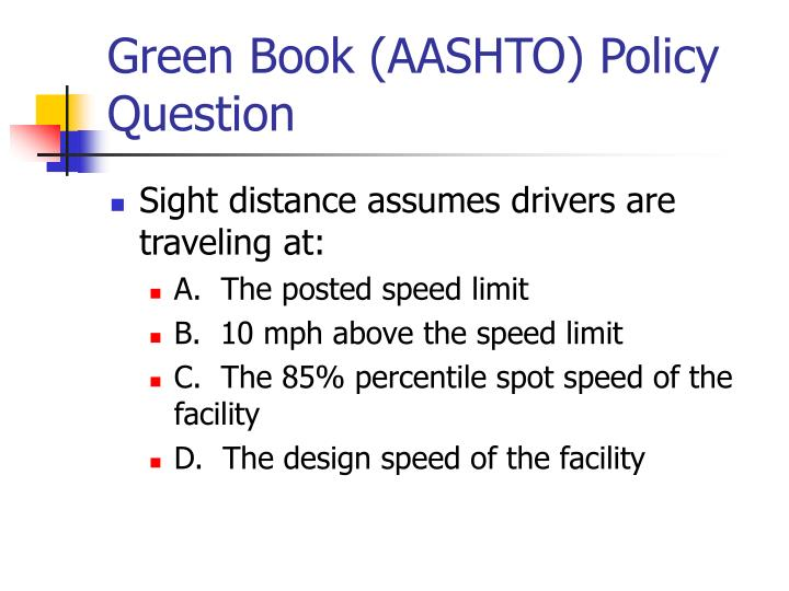Green Book (AASHTO) Policy Question