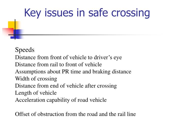 Key issues in safe crossing