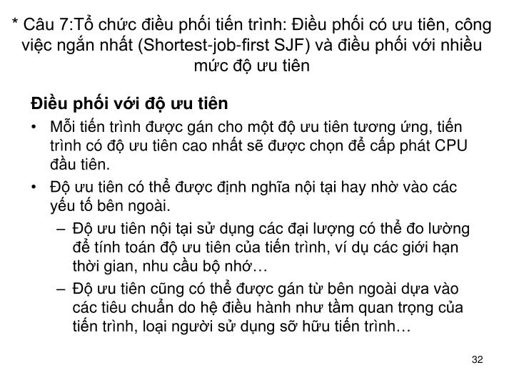 * Cu 7:T chc iu phi tin trnh: iu phi c u tin, cng vic ngn nht (Shortest-job-first SJF) v iu phi vi nhiu mc  u tin