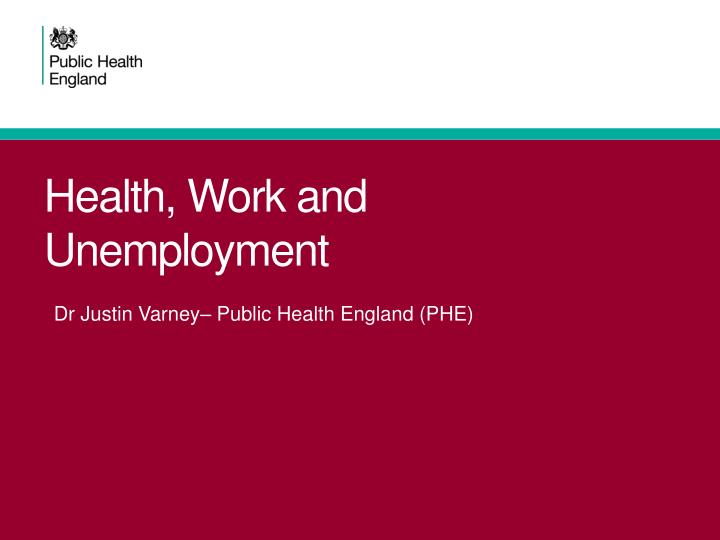 Health work and unemployment