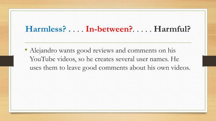 Harmless? .