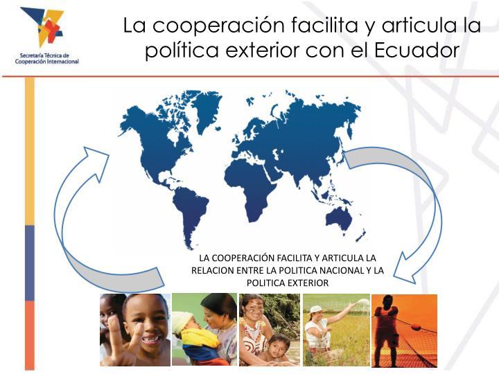 La cooperación facilita y articula la política exterior con el Ecuador