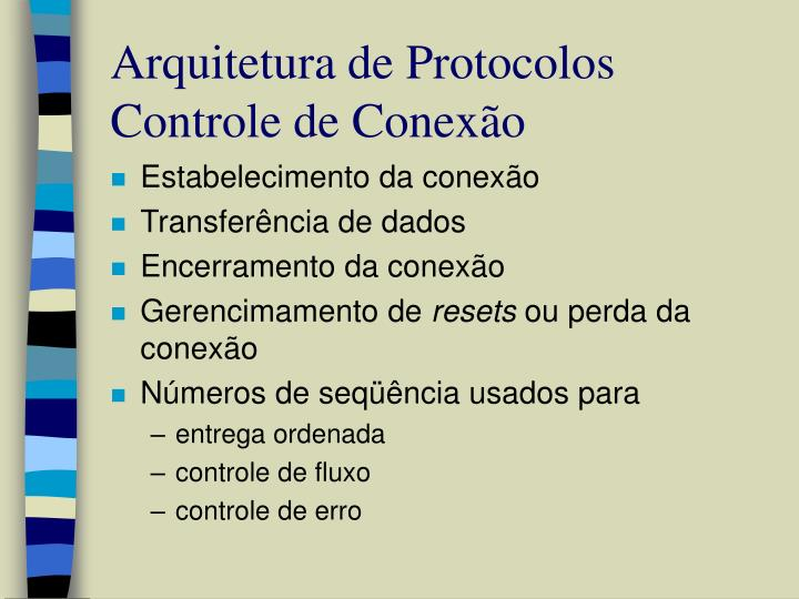 Arquitetura de Protocolos Controle de Conexão