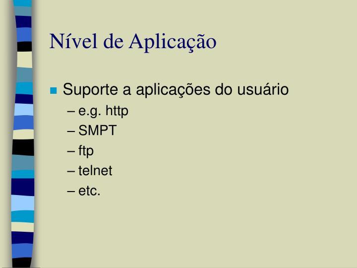 Nível de Aplicação