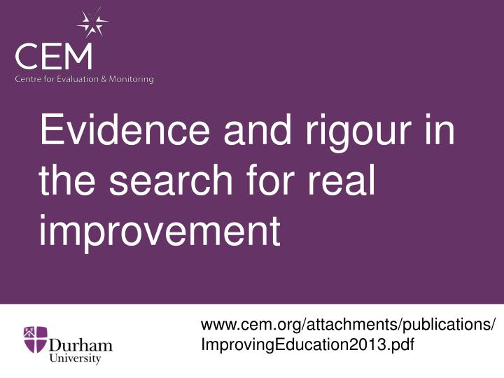 Evidence and rigour in the search for real improvement