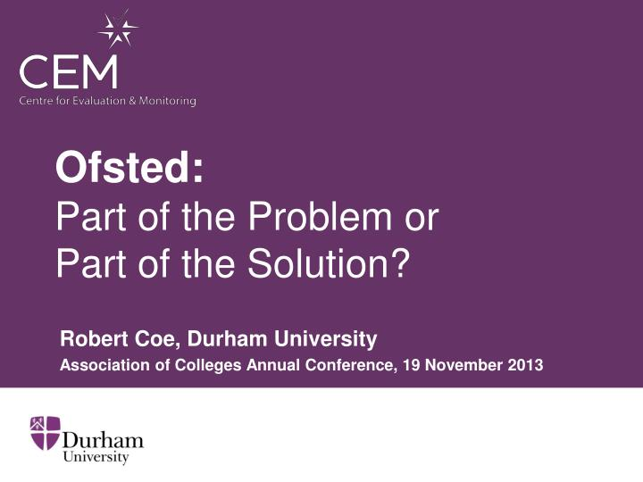 Ofsted part of the problem or part of the solution