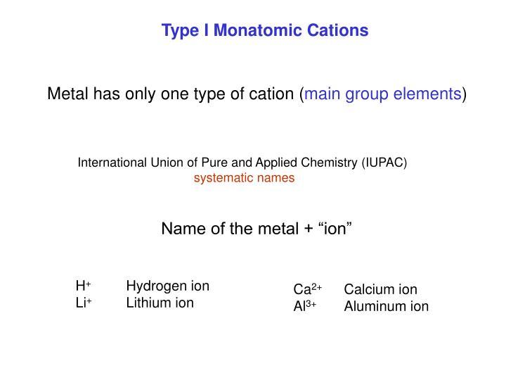 Type I Monatomic Cations