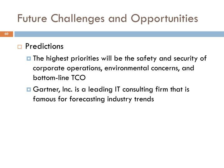 Future Challenges and Opportunities
