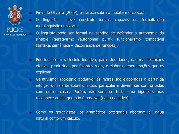 Pires de Oliveira (2009), esclarece sobre o