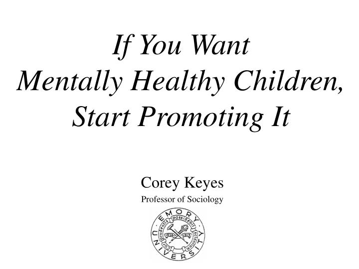 If you want mentally healthy children start promoting it