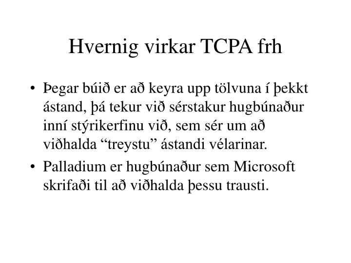 Hvernig virkar TCPA frh
