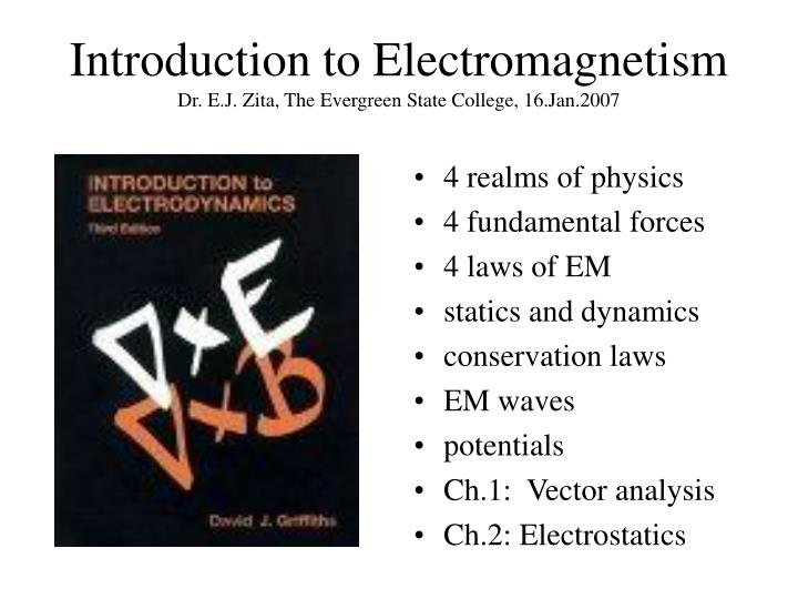 Introduction to electromagnetism dr e j zita the evergreen state college 16 jan 2007