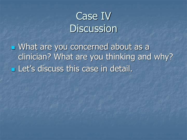 Case IV
