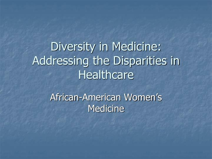 Diversity in medicine addressing the disparities in healthcare