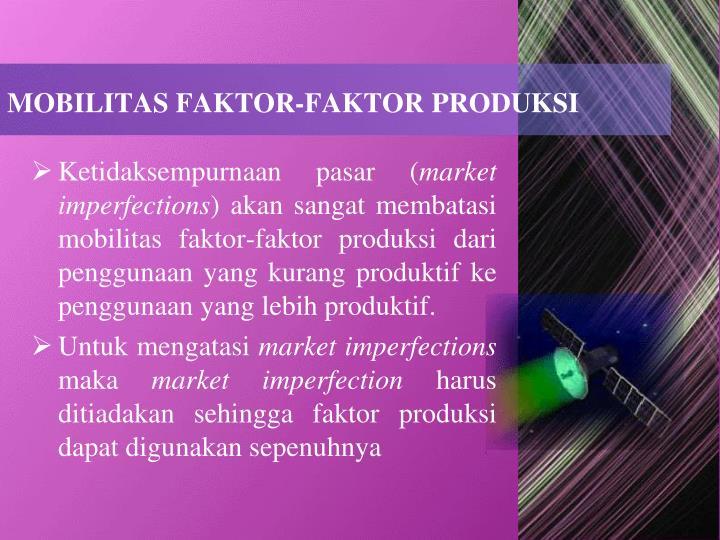 MOBILITAS FAKTOR-FAKTOR PRODUKSI