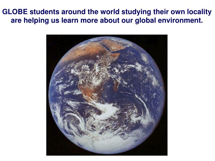 GLOBE students around the world studying their own locality