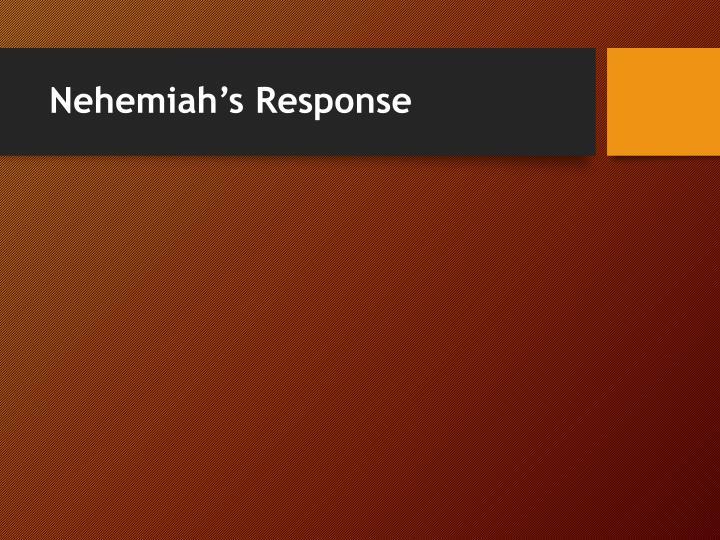 Nehemiah's Response