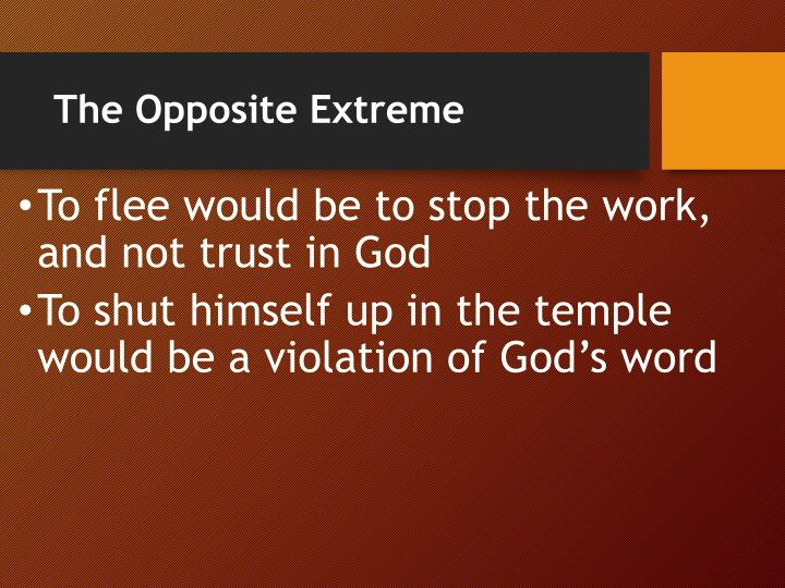 The Opposite Extreme