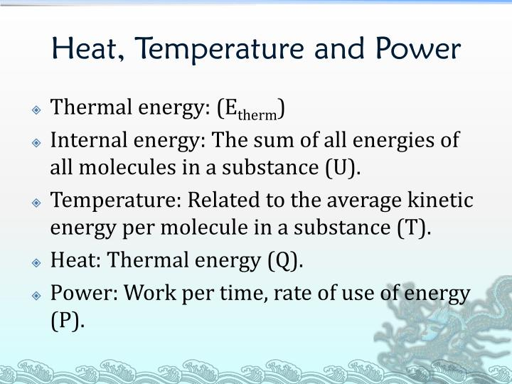 Heat temperature and power