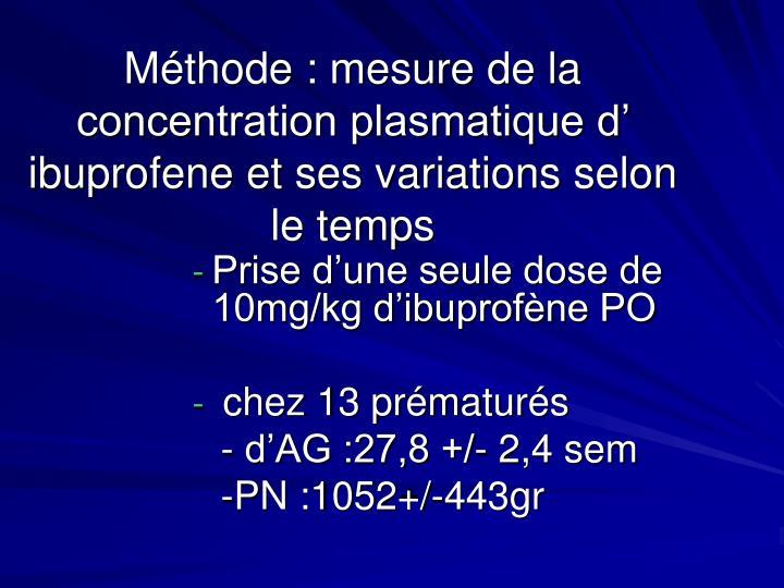 Méthode : mesure de la concentration plasmatique d' ibuprofene et ses variations selon le temps