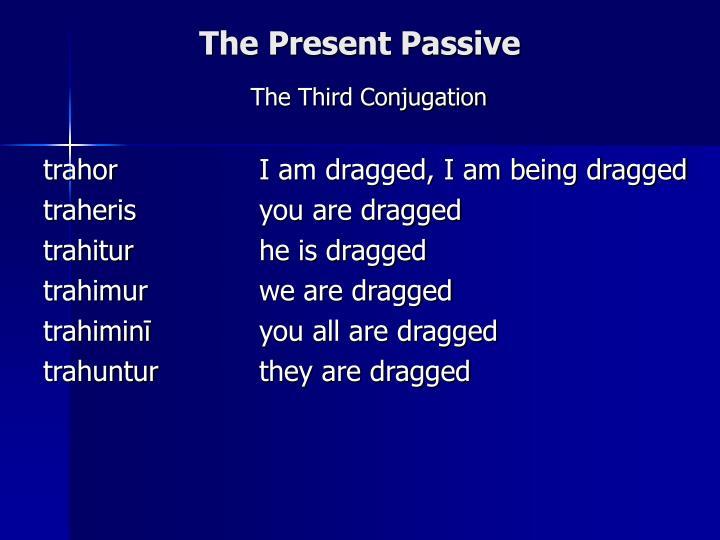 The Present Passive