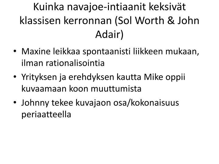 Kuinka navajoe-intiaanit keksivät klassisen kerronnan (Sol Worth & John Adair)