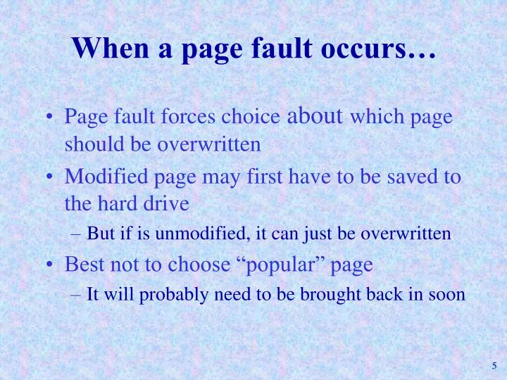 When a page fault occurs…