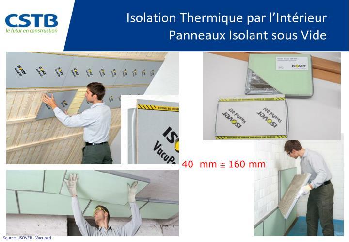 Ppt les panneaux isolants sous vide les isolants nano poreux principes et p - Isolation thermique par l interieur ...