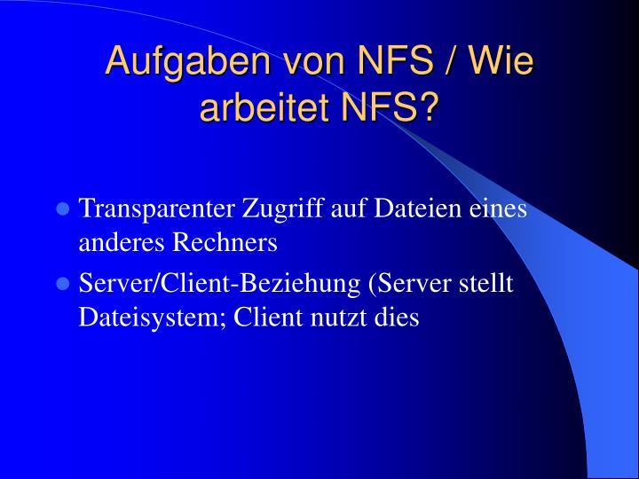 Aufgaben von NFS / Wie arbeitet NFS?