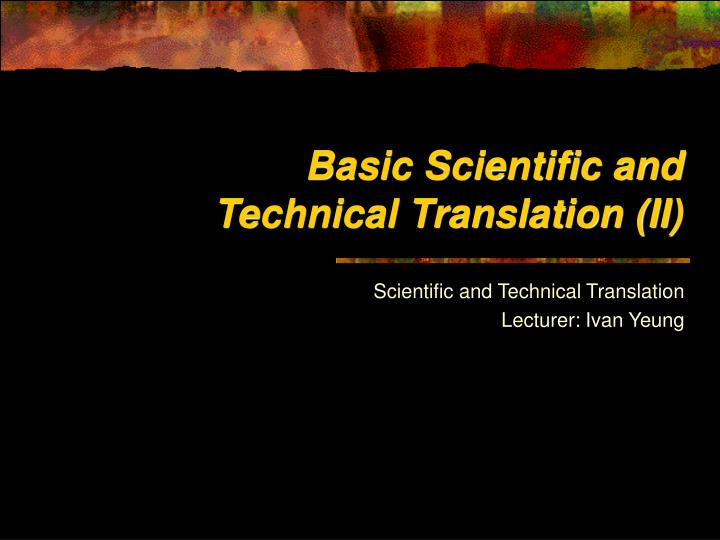 Basic scientific and technical translation ii