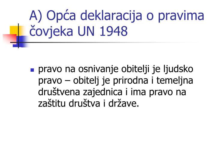 A) Opća deklaracija o pravima čovjeka UN 1948